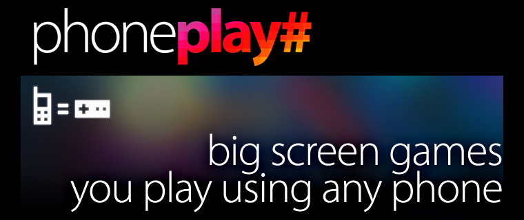 PhonePlay: Big screen games you play using any phone